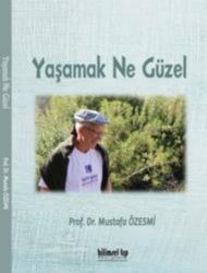Yaşamak Ne Güzel - Prof. Dr. Mustafa Özesmi (e-kitap)